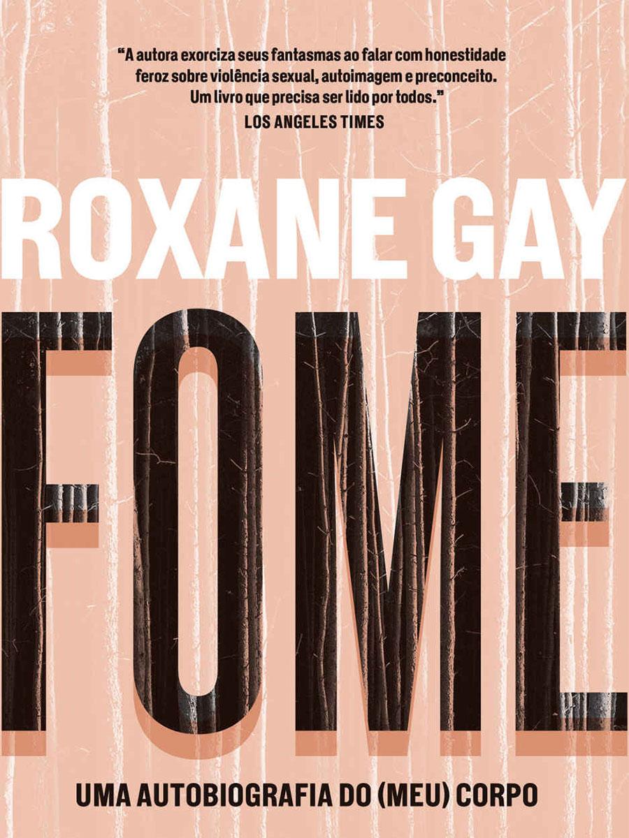 "Roxane Gay - Livro ""Fome"""